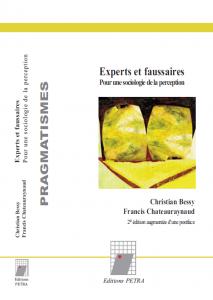 Nouvelle édition d'Experts et faussaires, augmentée d'une postface, à paraître fin mars 2014 dans la collection « Pragmatismes » des Éditions Pétra