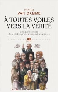 À toutes voiles vers la vérité. Une autre histoire de la philosophie au temps des Lumières, Paris, Seuil, 2014