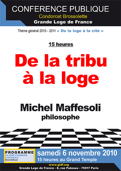 De la tribu à la loge, le sociologue se fait philosophe (source : gldf.org/en/videos/conferences-2010-2011)